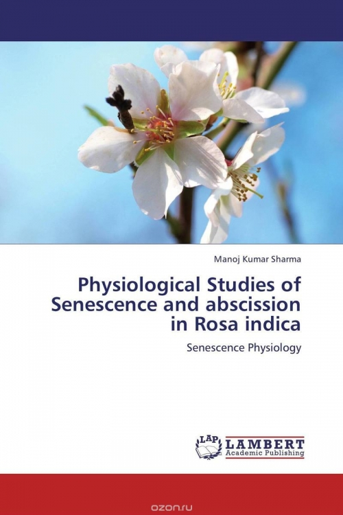 Physiological Studies of Senescence and abscission in Rosa indica