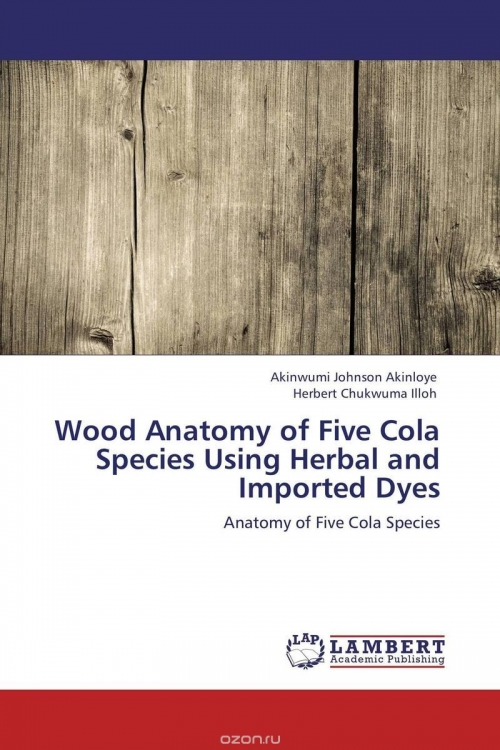 Wood Anatomy of Five Cola Species Using Herbal and Imported Dyes